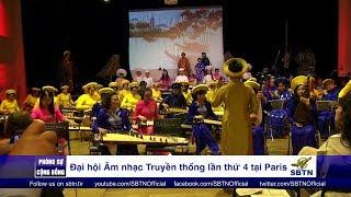 PHÓNG SỰ CỘNG ĐỒNG: Đại hội âm nhạc truyền thống Việt Nam lần thứ 4 tại Paris