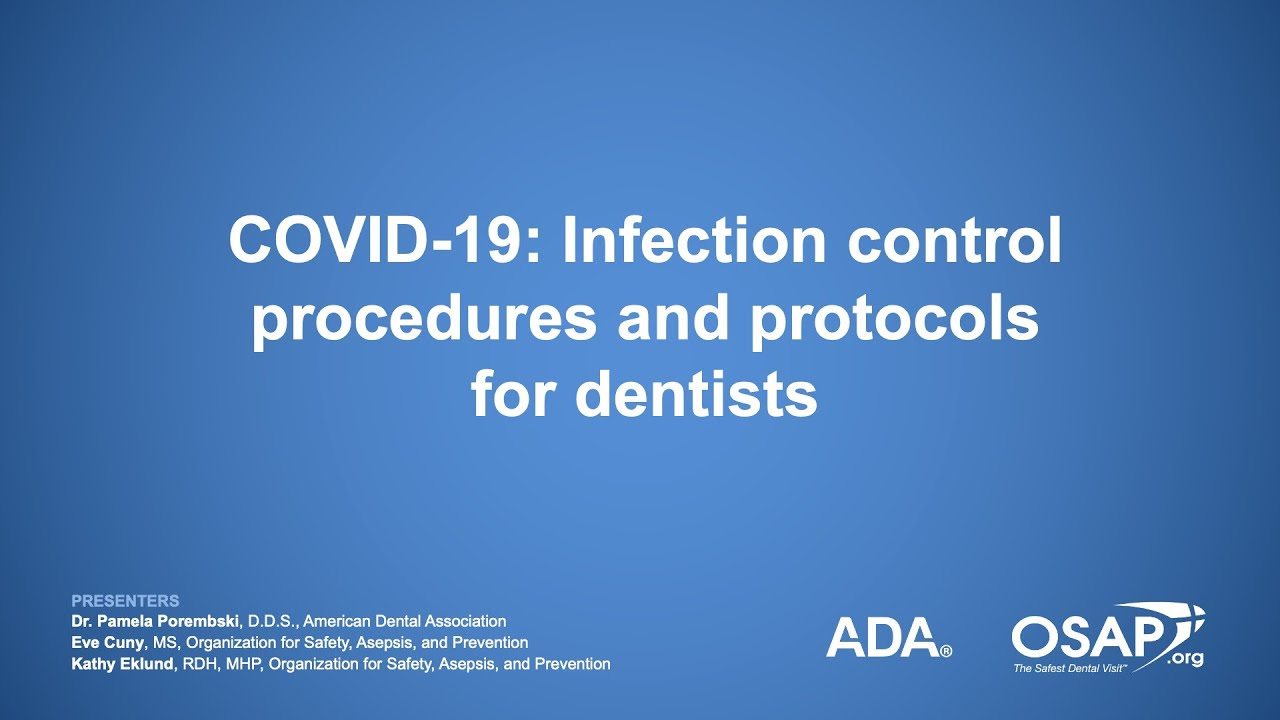 COVID-19: Infection Control Procedures and Protocols for Dentists