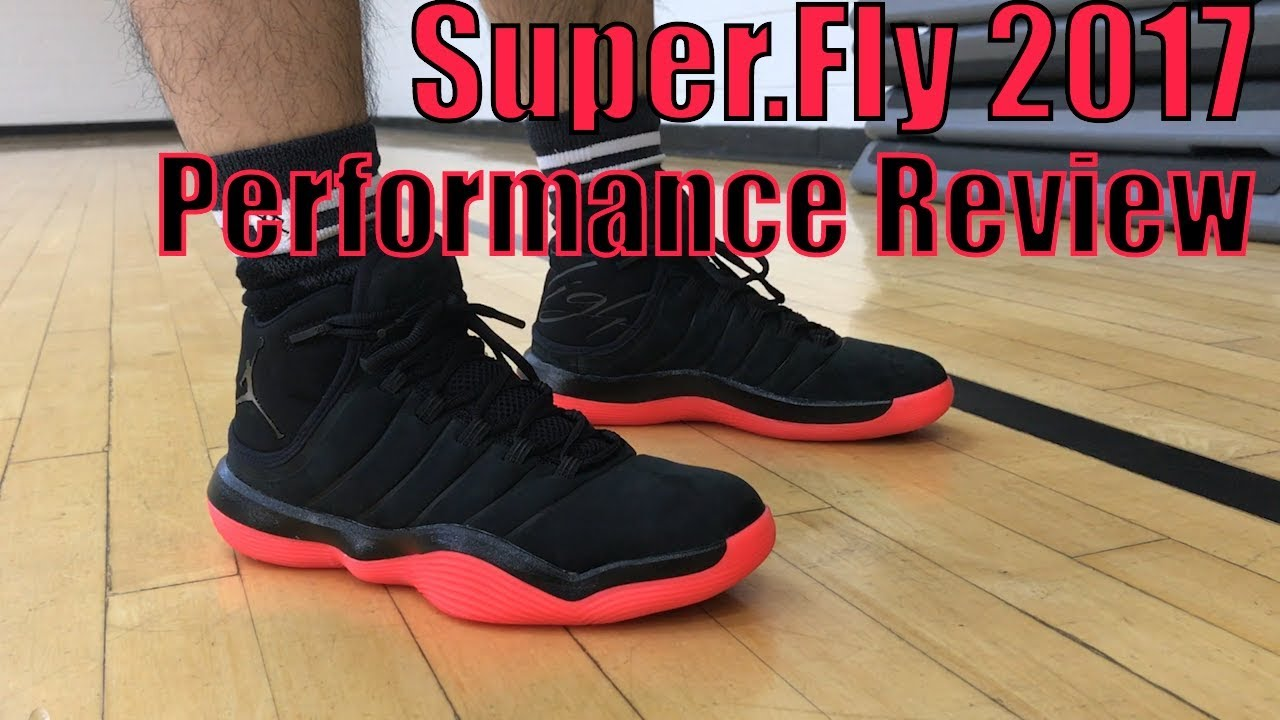 Jordan Superfly 2017 Performance Review