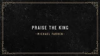 Michael Farren - Praise The King (Official Audio)