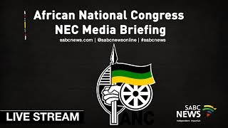 ANC briefs the media on the outcome of the NEC meeting