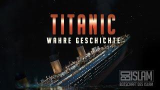 TITANIC ᴴᴰ Wahre Geschichte BotschaftDesIslam