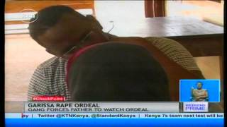 An elderly man to watch fifteen men rape his two young daughters in Garissa