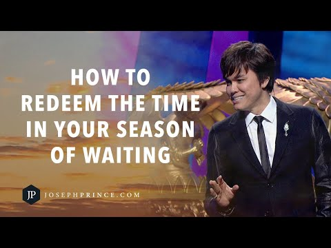 How To Redeem The Time In Your Season Of Waiting | Joseph Prince