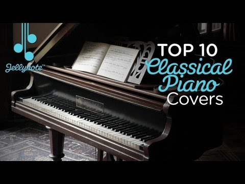 Top 10 Classical Piano Covers