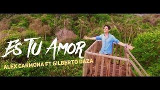 Alex Carmona Ft Gilberto Daza - Es Tu Amor