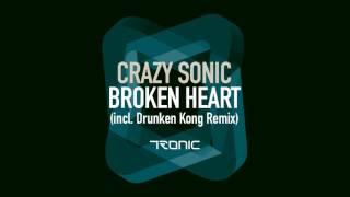 Crazy Sonic Broken Heart Original Mix Tronic
