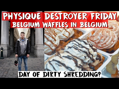 Day of Dirty Bulking Returns? - PHYSIQUE DESTROYER FRIDAY - BELGIUM WAFFLES IN BELGIUM?! - VLOG 05