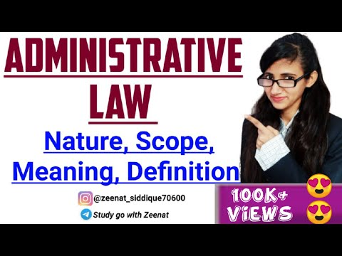 ADMINISTRATIVE LAW | MEANING DEFINITION NATURE & SCOPE OF ADMINISTRATIVE LAW FOR LLB