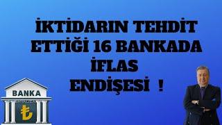 İKTİDARIN TEHDİT ETTİĞİ 16 BANKADA İFLAS ENDİŞESİ  ! (Sabahattin Önkibar - ALTER