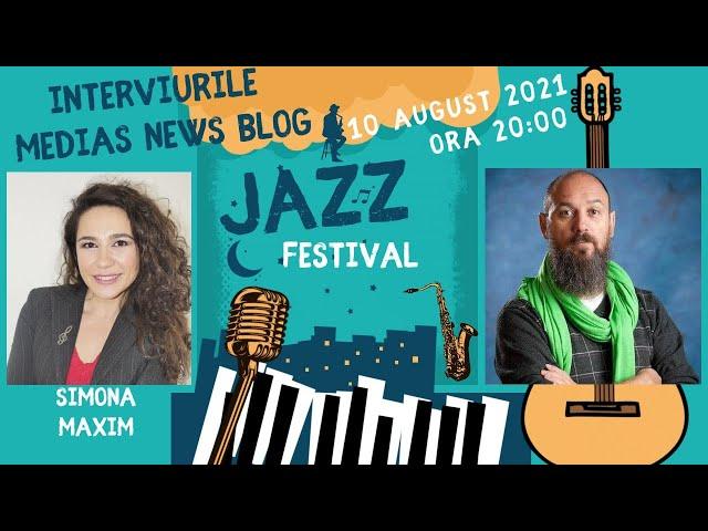 Simona Maxim ne vorbeste despre Sibiu Jazz 2021
