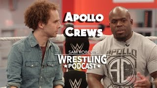 Apollo Crews - Coming to NXT, Uhaa Nation, Fame, etc - Sam Roberts