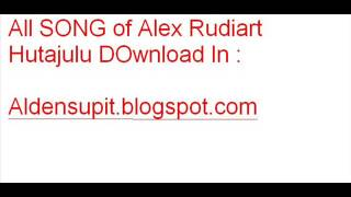 All Song Of Alex Rudiart Hutajulu MP3 X-Factor Indonesia Download