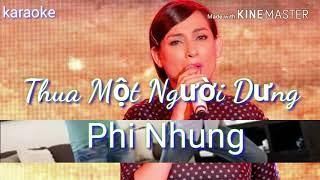 [Karaoke] Thua Một Người Dưng - Phi Nhung (Beat Chuẩn HD)