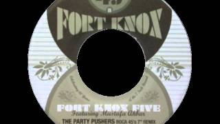 Fort Knox Five - The Party Pushers(Boca 45