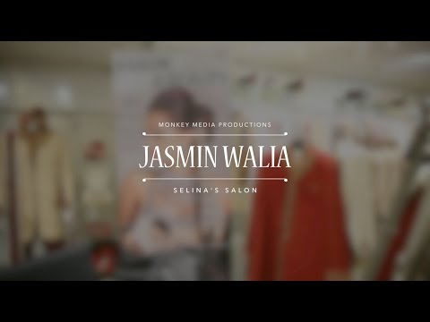 Selina's Salon Presents Jasmin Walia