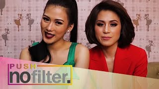 PUSH No Filter: Toni and Alex Gonzaga: Amazing Sisterhood