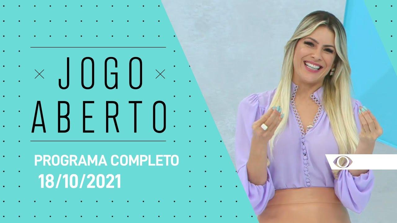 PROGRAMA COMPLETO - 18/10/2021 - JOGO ABERTO