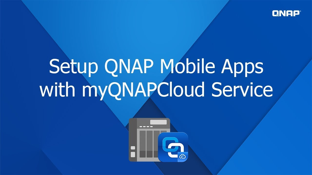 QNP 339 - Setup QNAP mobile apps with myQNAPCloud service