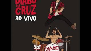 Diabo Na Cruz - Diabo Na Cruz Ao Vivo (LIVE ALBUM STREAM)