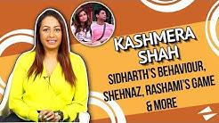 Kashmera On Sid's Behaviour With Arti, Shehnaz's Game, Rashami, Asim & More   Bigg Boss