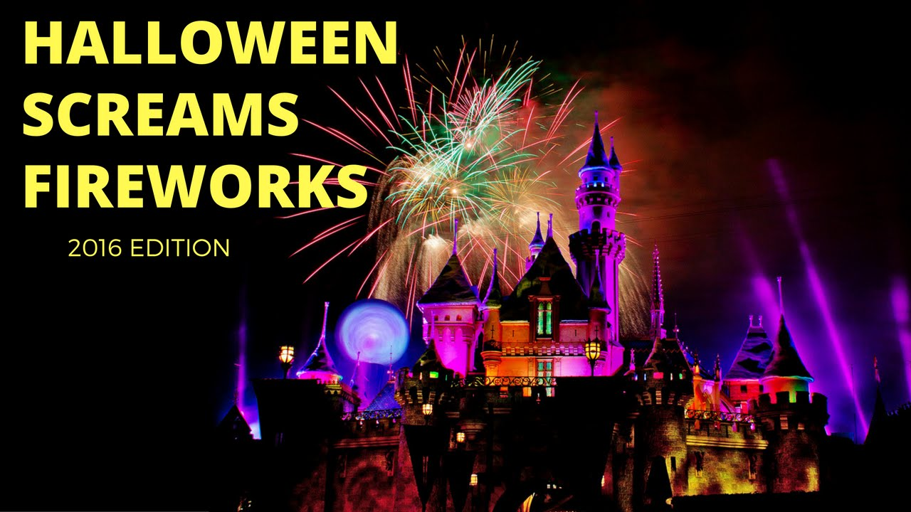 halloween screams fireworks 2016 fireworks disneyland park mickeys halloween party