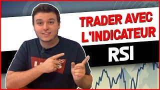 TRADER INTELLIGEMMENT AVEC L'INDICATEUR RSI