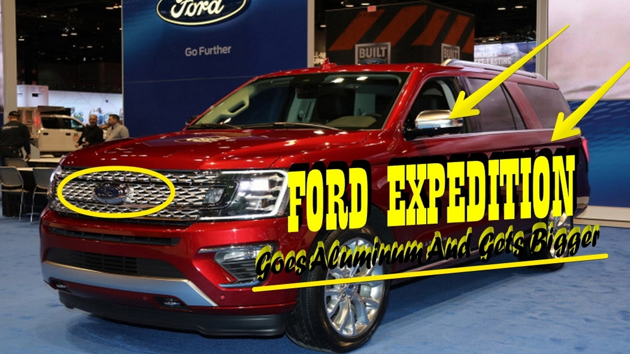 Hot News 2018 Ford Expedition Goes Aluminum And Gets Bigger Youtube