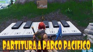 FORTNITE - SUONA LA PARTITURA AL PIANOFORTE DI PARCO PACIFICO