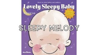 Lovely Sleepy Baby: Sleepy Melody by Raimond Lap