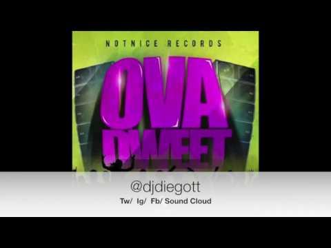 Ova Dweet Riddim Mix - Dj DiegoTT