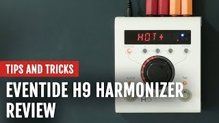 Review: Eventide H9 Harmonizer Effects Pedal | Tips and Tricks