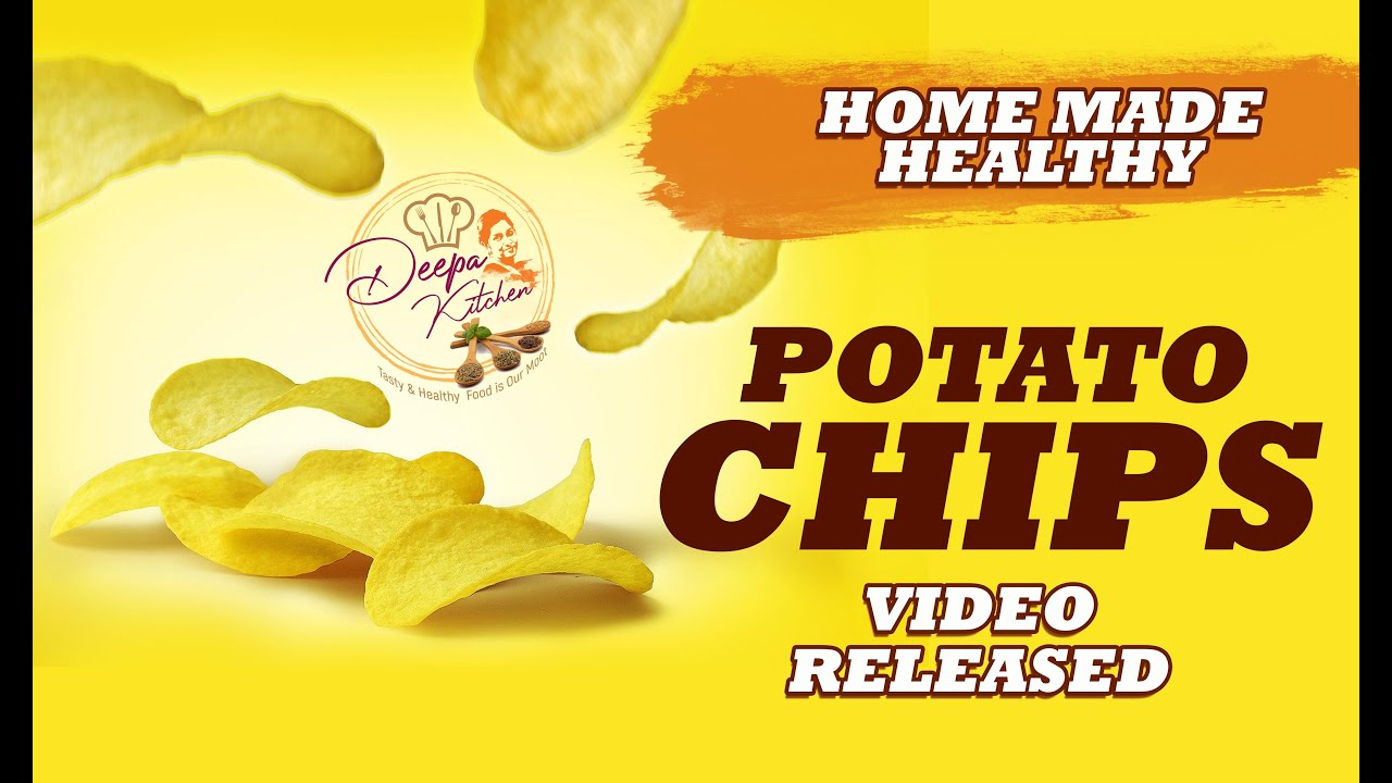 Home Made Healthy Potato Chips | Home Made Recipe - Deepa Kitchen
