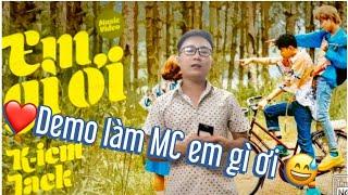 Em gì ơi Jack K-icm Demo Hóng Showbiz Hóng lộ diện