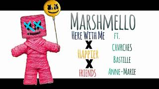 Marshmello - Here With Me X Friends X Happier ft. CHVRCHES, Bastille, Anne-Marie (Mashup)