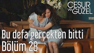 Cesur ve Güzel 28. Bölüm - Bu Defa Gerçekten Bitti