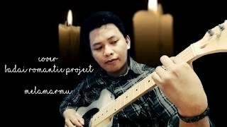 Cover Gitar #Melamarmu - Badai Romantic Project