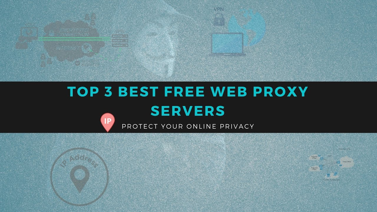 Top 3 Best Free Web Proxy Servers 2018 - 2019