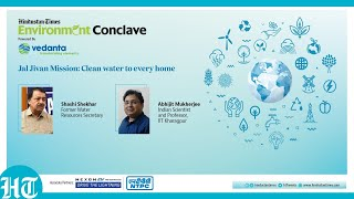 HT Environment Conclave: Jal Jivan Mission: Clean water to every home