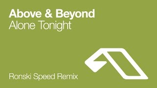 Above & Beyond - Alone Tonight (Ronski Speed Remix)