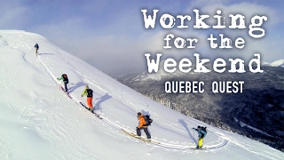 Working For The Weekend S3|E2 - Quebec Quest