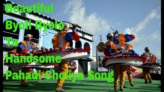 Beautiful Byoli Byolo Ta Handsome, Pahadi Choliya Dance Full Song