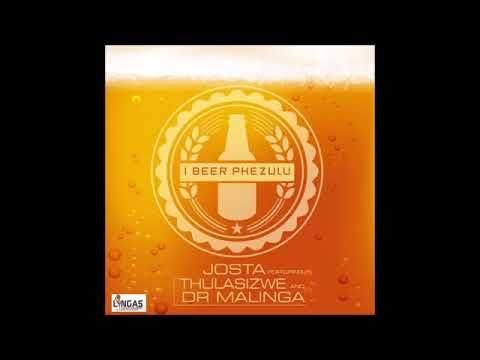 Josta ft Thulasizwe and Dr Malinga   I Beer Phezulu