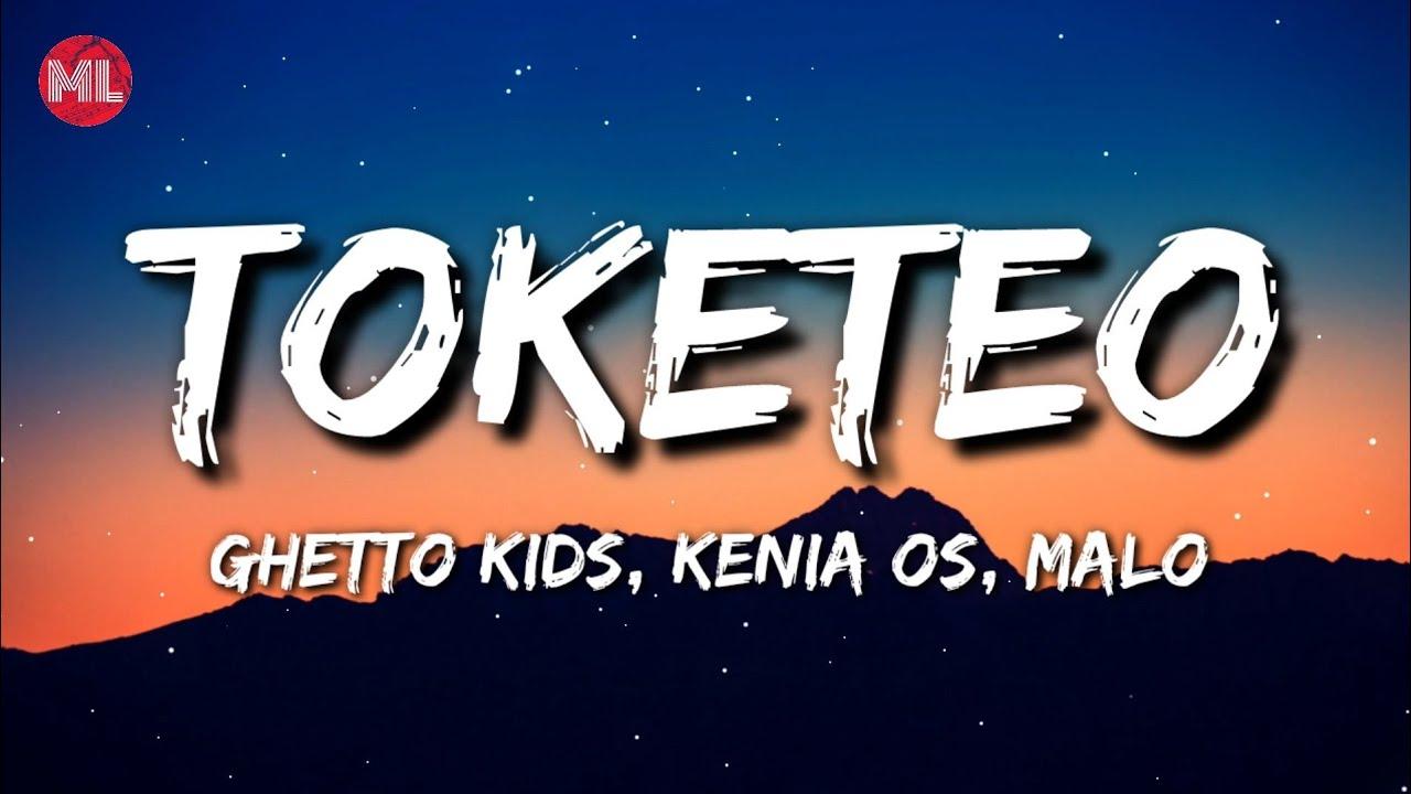 Ghetto Kids, Kenia OS, Malo - Toketeo (Letra / Lyrics)
