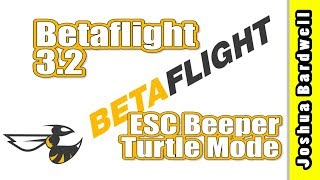 Turtle Mode & ESC Beeper | BETAFLIGHT 3.2 BLHELI HOW-TO