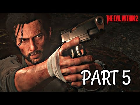 The Evil Within 2 Walkthrough Part 5 - ANOTHER EVIL | Xbox One S Gameplay Live