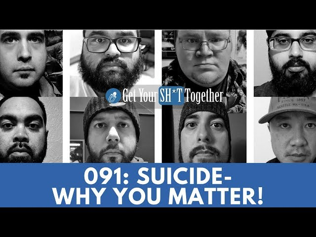 GYST (Get Your Sh*t Together) Podcast Episode: 091- Suicide Why You Matter