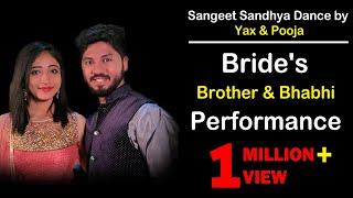 Sangeet Sandhya Dance by Yax & Pooja | Bride's Brother & Bhabhi performance | Honey weds Tarak
