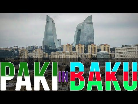 Paki in Baku - Perfect holiday spot for Pakistani people - VLOG 009
