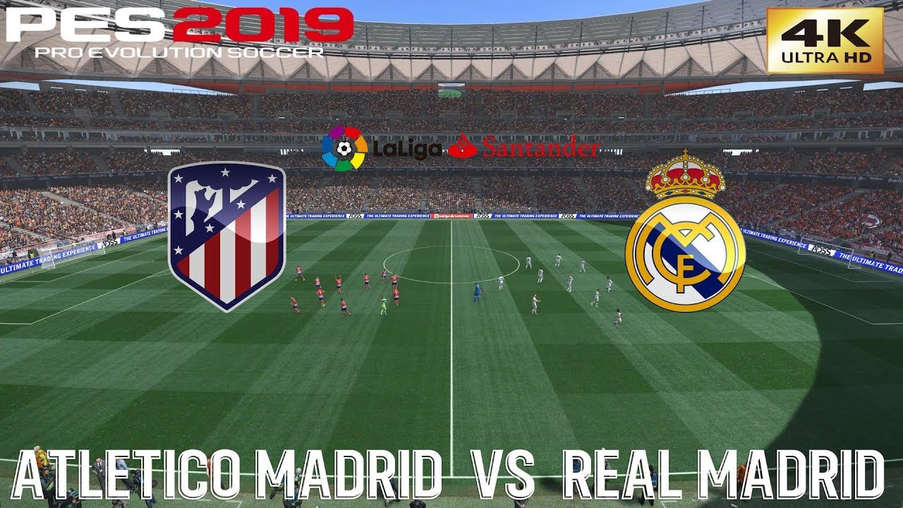 Pes 2019 Pc Atlético Madrid Vs Real Madrid La Liga